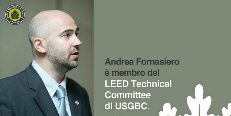 Andrea Fornasiero, Chairman of GBC Italia Standard Committee, since 1th January 2017 has became also member of the USGBC LEED Technical Committee.