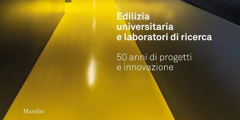 """Manens-Tifs celebrates its 50 years of activity with the publication of a volume on  """"Edilizia universitaria e laboratori di ricerca"""""""